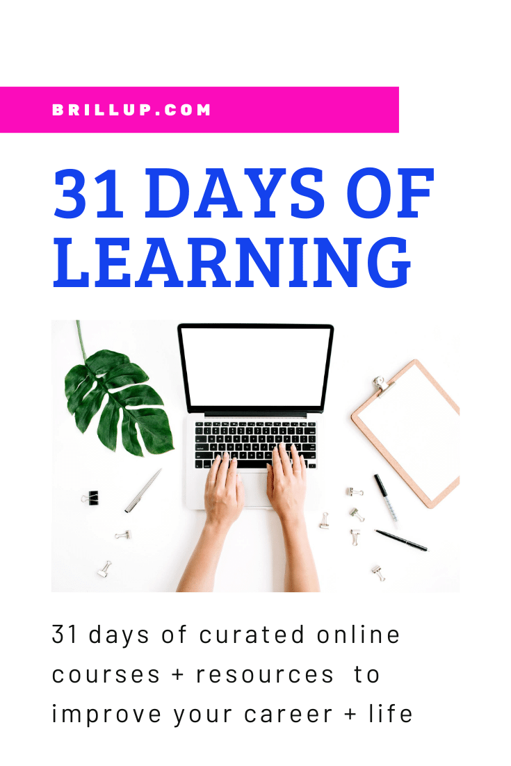 31 Days of Learning: 31 days of curated online courses + resources  to improve your career + life from BrillUp.com